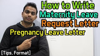 How to Write Maternity Leave Request Letter | Pregnancy Leave Letter | [Tips, Format]