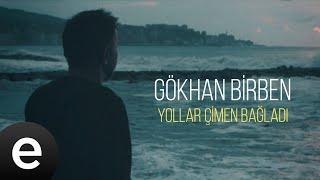 Gökhan Birben - Yollar Çimen Bağladı - Official Music Video #gökhanbirben - Esen Müzik
