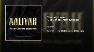 Choosey Lover (Old School, New School)