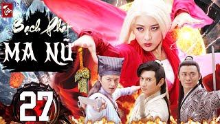 Phim Kiếm Hiệp 2020 Thuyết Minh | Tân Bạch Phát Ma Nữ - Tập 27 | Phim Bộ Trung Quốc 2020