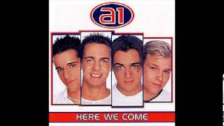 A1 -2 Be The First To Believe- Here We Come 1999 Audio Only