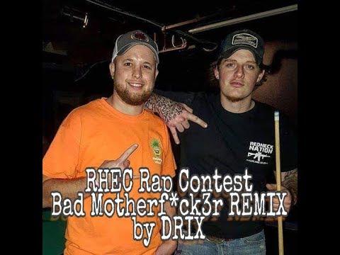 RHEC Rap Contest - Bad Motherf*ck3r REMIX (DRIX)