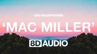 Mac Miller - Ladders (8D Audio) 🎧