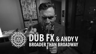 Broader Than Broadway - Dub Fx & Andy V - Live Performance