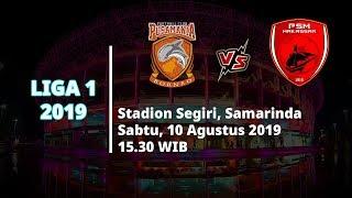 Jadwal Pertandingan dan Siaran Langsung Liga 1 2019 Borneo FC Vs PSM Makassar Sabtu (10/8)
