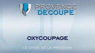 Provence Découpe - Oxycoupage