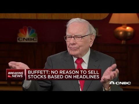 Warren Buffett on how investors and business should react to China trade headlines