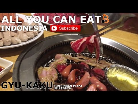 Video ALL YOU CAN EAT INDONESIA GYU KAKU TUNJUNGAN PLAZA SURABAYA