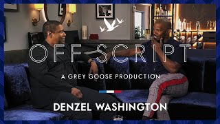 OFF SCRIPT a Grey Goose Production | Jamie Foxx & Denzel Washington