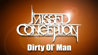 LIVE Dirty ol' Man - Missed Conception