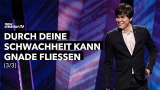Durch deine Schwachheit kann Gnade fließen 3/3 – Joseph Prince I New Creation TV Deutsch