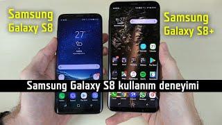 Samsung Galaxy S8 deneyimim | Alır mıydım?