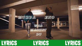 ENO feat. MURDA - Was machst du (Lyrics/Songtext)