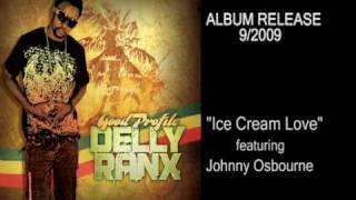 Delly Ranx - Ice Cream Love feat Johnny Osbourne and Wish Good first singles from upcoming album