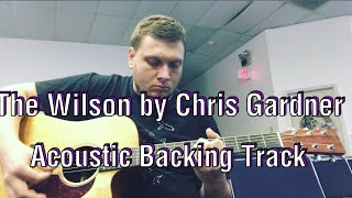 The Wilson by Chris Gardner (Acoustic  Backing Track)