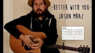 Better With You   Jason Mraz (guitar Tutorial)