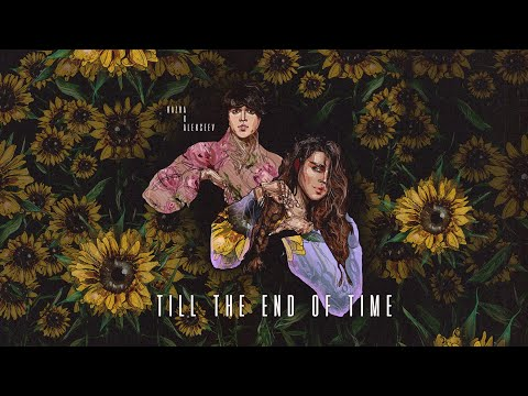 KAZKA x ALEKSEEV - Till The End Of Time [Official Audio]