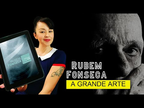 RUBEM FONSECA | A grande arte