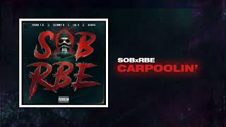 SOB X RBE - Carpoolin' (Official Audio)