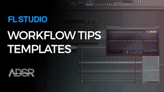 Templates - FL Studio Workflow Tips By SeamlessR