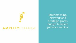 Financial Guidance webinar: Budget templates for Strengthening, Network and Strategic grants