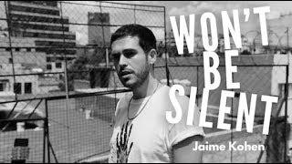 No Guardaremos el Silencio (Won't Be Silent) - Jaime Kohen  (Video)