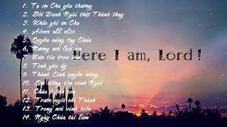 Nhạc Thánh Tin Lành - [I AM HERE] - Con ở đây bởi ân điển Chúa...