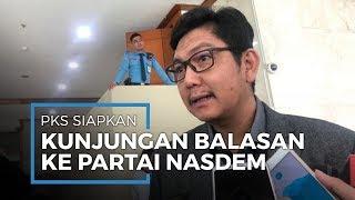 PKS Berencana Lakukan Kunjungan Balasan ke Nasdem