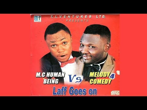 Laff goes on (Best Audio Comedy 2016 & 2017) - Melody 4 Comedy & Mc Human Being