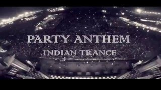 Party Anthem Exclusive Indian Trance Music 2016