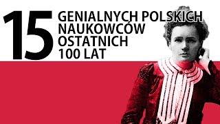 15 najwybitniejszych polskich naukowców ostatnich stu lat