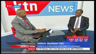 World View: Kenya's relations with Rwanda