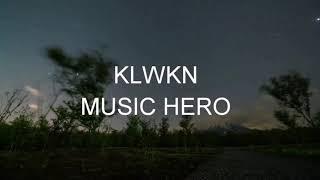 KLWKN- Music Hero