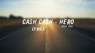 [Lyrics] Cash Cash - Hero ft. Christina Perri (Deep Mix)