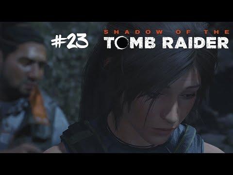 Stalo se něco špatného.. #23 [Shadow of the Tomb Raider]