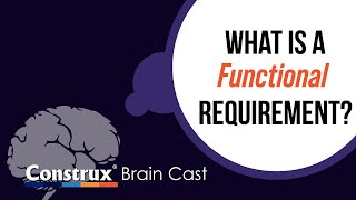 What is a Functional Requirement? - Construx Brain Cast