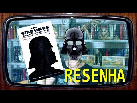 [RESENHA] Como Star Wars Conquistou o Universo - Chris Taylor - Conheça mais sobre a saga