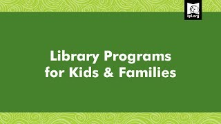 Library Programs For Kids & Families