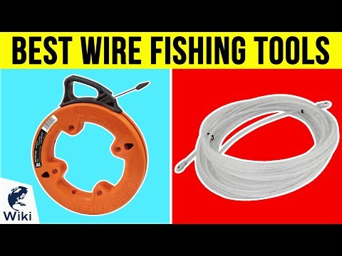 10 Best Wire Fishing Tools 2019