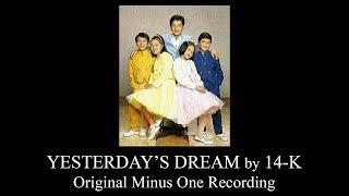 Yesterday's Dream (Original Minus One - Karaoke) - 14-K