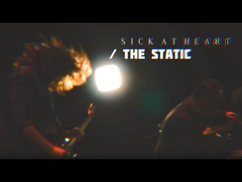 Sick at Heart - The Static (Official Video)