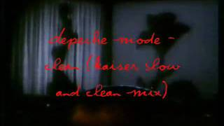 Depeche Mode - Clean (Kaiser Slow And Clean Mix)