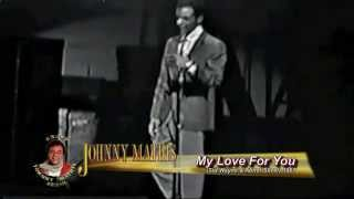 Johnny Mathis -  My Love For You (1961 Leg BR)