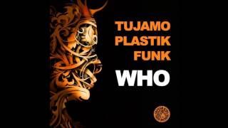 Tujamo & Plastik Funk   WHO (Original Mix)
