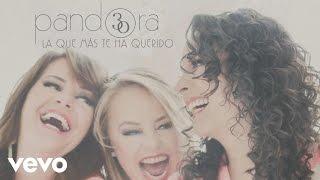 Pandora   La Que Más Te Ha Querido (Cover Audio)