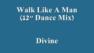"Walk Like A Man (12"" Dance Mix)   Divine"