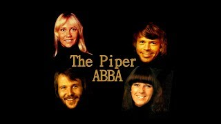 The Piper sung by  Abba