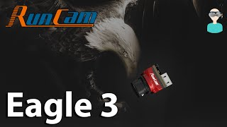 Runcam Eagle 3 - It's Not Good - It's Great