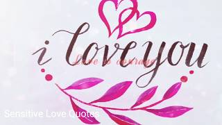 I Love You -  Whatsapp Status Video - Sensitive Love Quotes