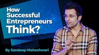 How Successful Entrepreneurs Think? By Sandeep Maheshwari I Hindi